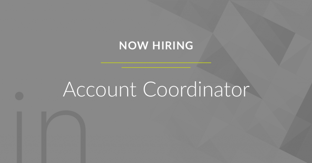 Now Hiring Account Coordinator