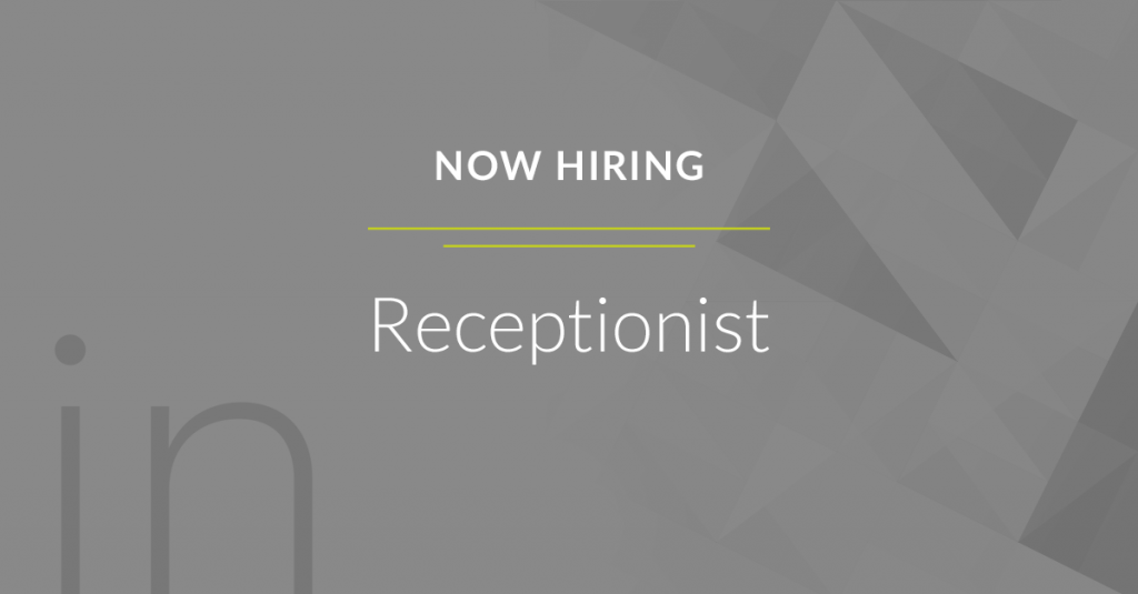 Now Hiring Receptionist